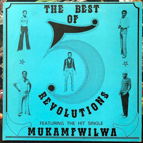 5 REVOLUTIONS The Best Of Five Revolutions (Mukamfwilwa) (Zambia Music Parlour - Zambia original) (VG+) LP
