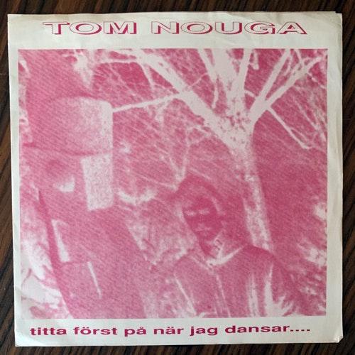"""TOM NOUGA Titta Först På När Jag Dansar.... (No label - Sweden original) (VG+) 7"""""""