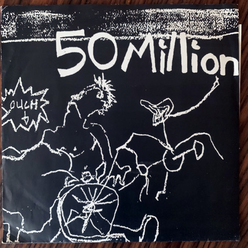 50 MILLION Ouch (Rally - USA original) (VG+) 7""