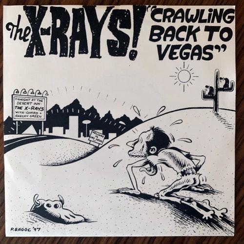 "X-RAYS, the Crawling Back To Vegas (Savage - Sweden original) (EX) 7"""