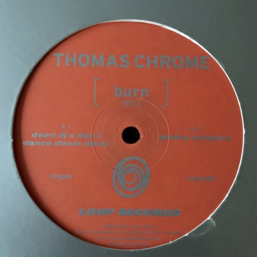 THOMAS CHROME Burn Vol.3 (Loop - Sweden original) (VG-) 12""