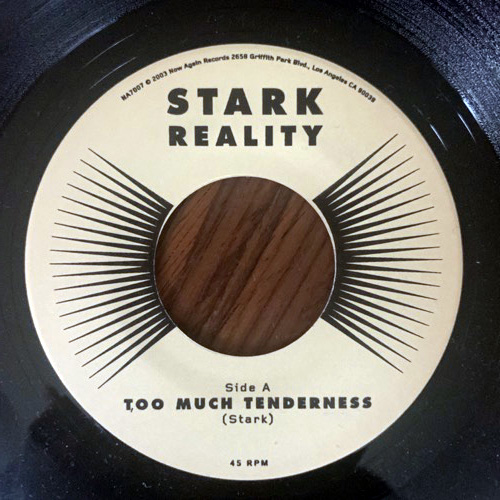 STARK REALITY Too Much Tenderness (Now-Again - USA original) (EX) 7""