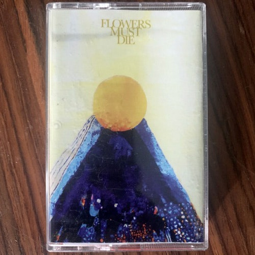 FLOWERS MUST DIE Flowers Must Die (Zeon Light - Sweden original) (NM) TAPE
