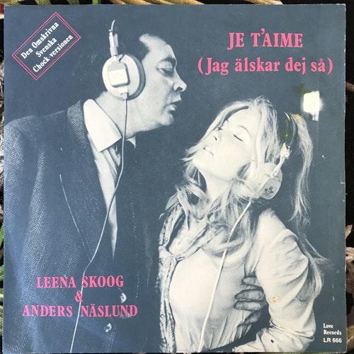 "LEENA SKOOG & ANDERS NÄSLUND Je T'aime (Love - Sweden original) (VG+/VG) 7"""