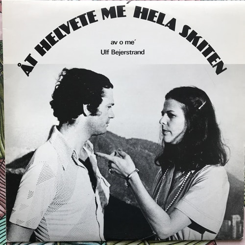 ULF BEJERSTRAND Åt Helvete Me' Hela Skiten (Grisbäck - Sweden original) (VG+/EX) LP