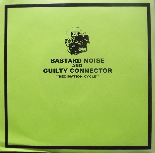 """BASTARD NOISE AND GUILTY CONNECTOR Decimation Cycle (Blue vinyl) (Utsu Tapes - Japan original) (EX/NM) 7"""""""