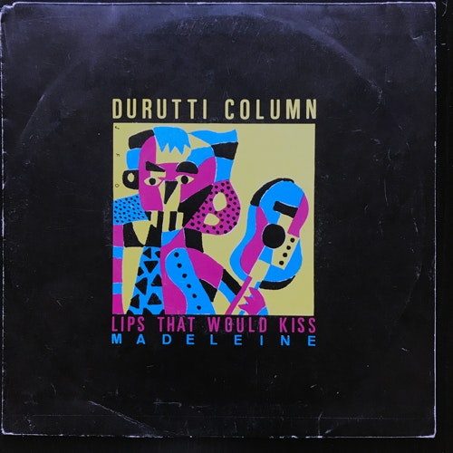 DURUTTI COLUMN, the Lips That Would Kiss (Factory - Belgium original) (VG/VG+) 7""