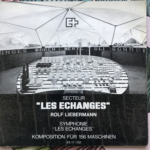 ROLF LIEBERMANN, GEORGE GRUNTZ Les Echanges (EX - Switzerland original) (VG+) 7""