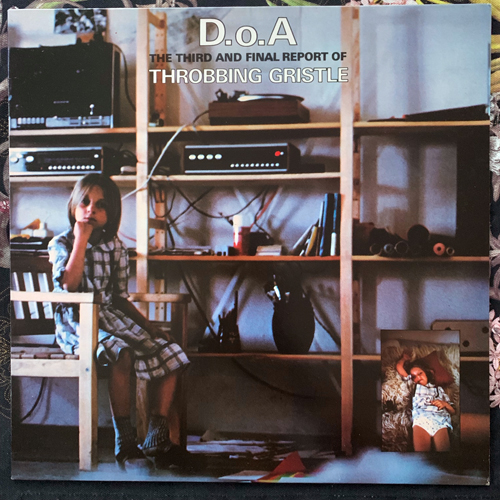 THROBBING GRISTLE D.o.A. The Third And Final Report (Mute - UK 1983 reissue) (EX/VG+) LP