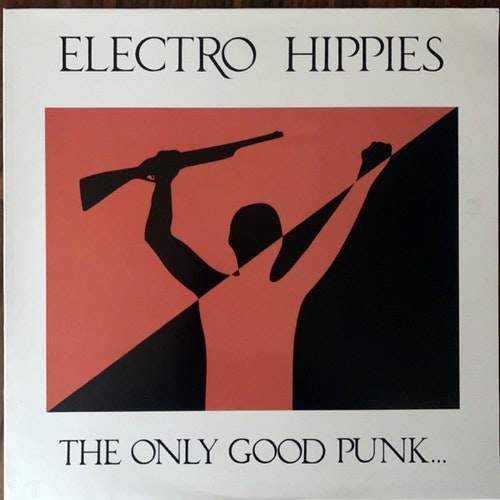 ELECTRO HIPPIES The Only Good Punk... Is A Dead One (No label - Europe reissue) (EX) LP