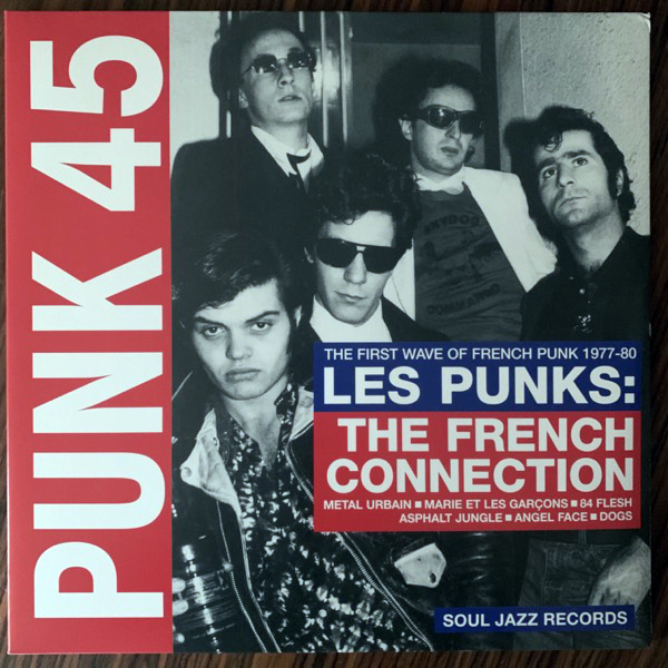 VARIOUS Punk 45: Les Punks: The French Connection (The First Wave Of French Punk 1977-80) (Soul Jazz - UK original) (EX) 2LP