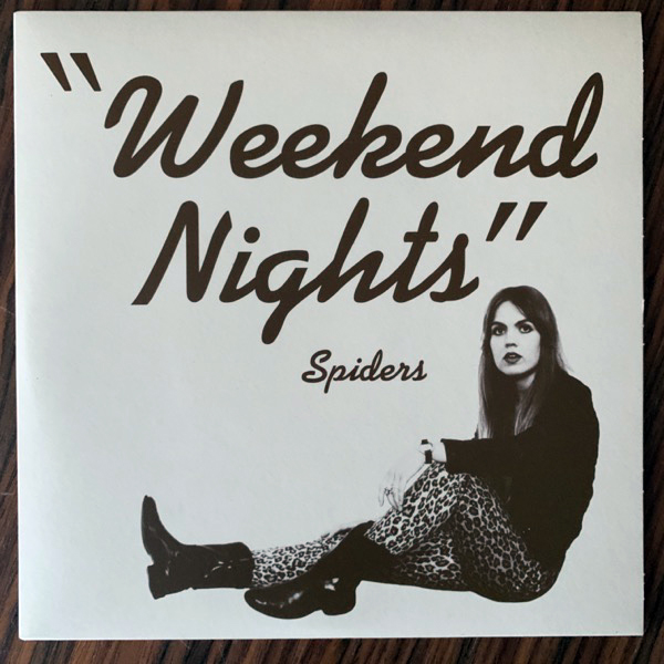 "SPIDERS Weekend Nights (Crusher - Sweden original) (NM) 7"""