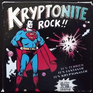 SUPERMAN Kryptonite Rock!!