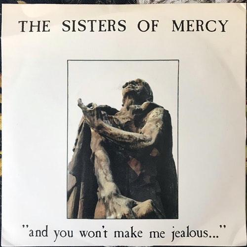 "SISTERS OF MERCY, the ""And You Won't Make Me Jealous..."" (No label - France unofficial release) (VG+) 7"""