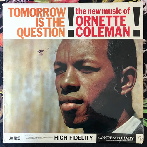ORNETTE COLEMAN Tomorrow Is The Question! (Contemporary - UK original) (VG/VG-) LP