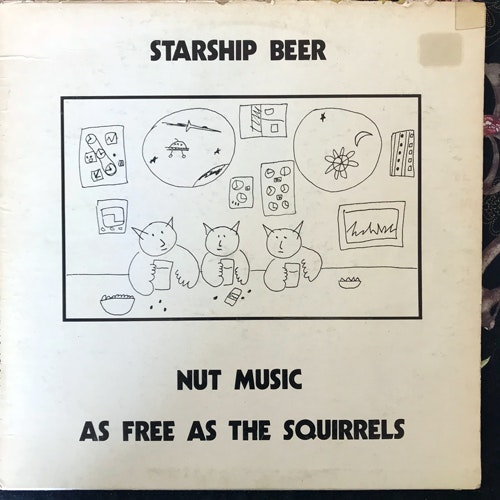 STARSHIP BEER Nut Music As Free As The Squirrels (Land Mammal - USA original) (VG-/VG) LP