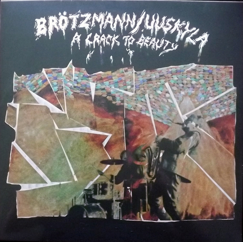 BRÖTZMANN/UUSKYLA A Crack To Beauty (Omlott - Sweden original) (SS) LP
