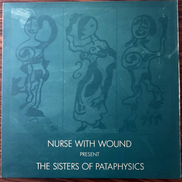 NURSE WITH WOUND Present The Sisters Of Pataphysics (Idle Hole - UK original) (EX/NM) LP