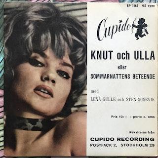 """LENA GULLE OCH STEN SUSEVIK Knut Och Ulla Eller Sommarnattens Beteende (Cupido - Sweden original) (VG+/VG) 7"""""""