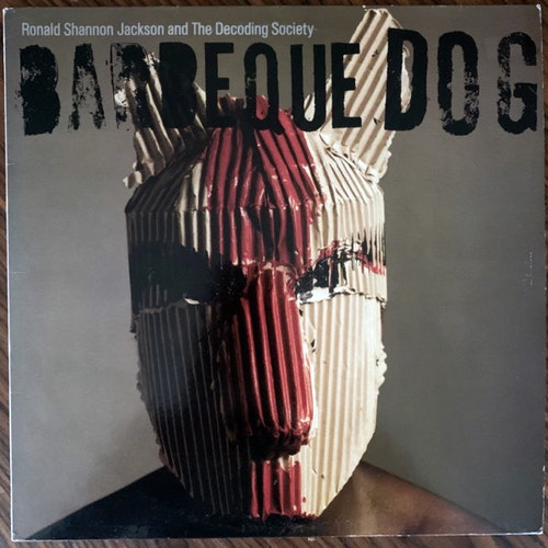 RONALD SHANNON JACKSON AND THE DECODING SOCIETY Barbeque Dog (Antilles - UK original) (VG+) LP