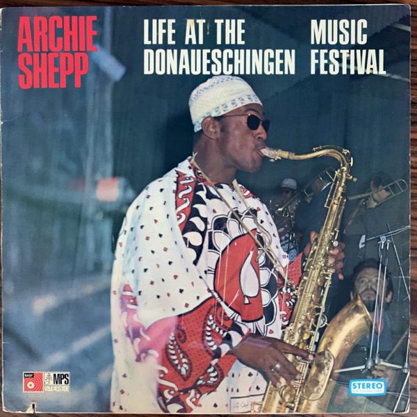 ARCHIE SHEPP Life At The Donaueschingen Music Festival (MPS - USA original) (VG) LP