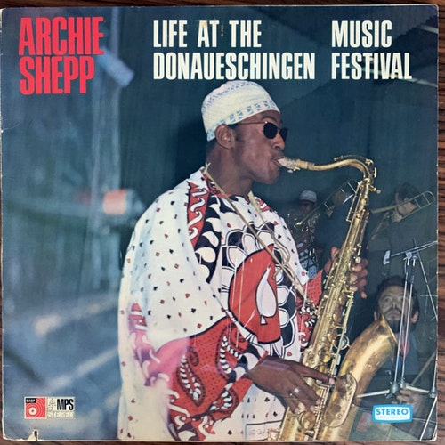 ARCHIE SHEPP Life At The Donaueschingen Music Festival (MPS - USA original) (VG) LP