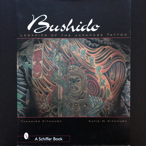 BUSHIDO Legacies of the Japanese Tattoo (EX) BOOK
