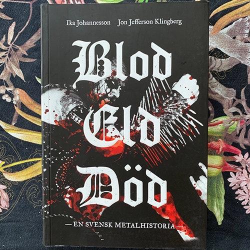 BLOD ELD DÖD En Svensk Metalhistoria (1st printing) (EX) BOOK