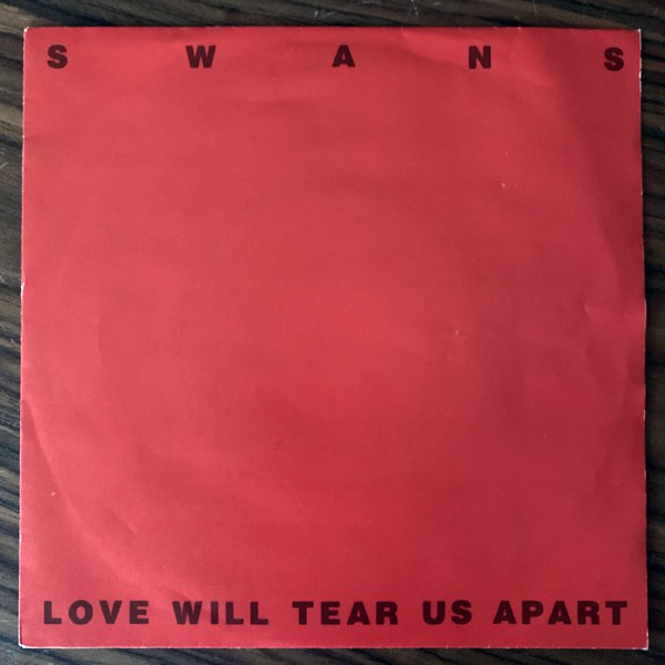 SWANS Love Will Tear Us Apart (Red vinyl) (Rough Trade - Germany original) (VG+) 7""