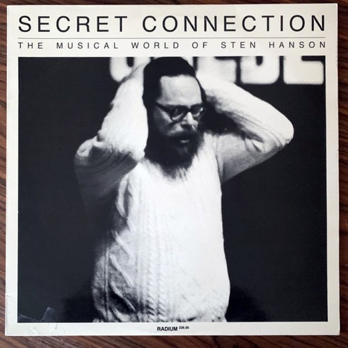 STEN HANSON Secret Connection - The Musical World Of Sten Hanson (Radium 226.05 - Sweden original) (EX/VG+) LP