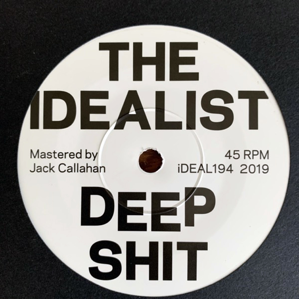 IDEALIST, the Deep Shit / The Drop (White vinyl) (iDEAL - Sweden original) (NEW) 7""