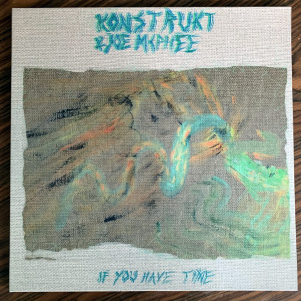 KONSTRUKT & JOE MCPHEE If You Have Time (Omlott - Sweden original) (NEW) LP