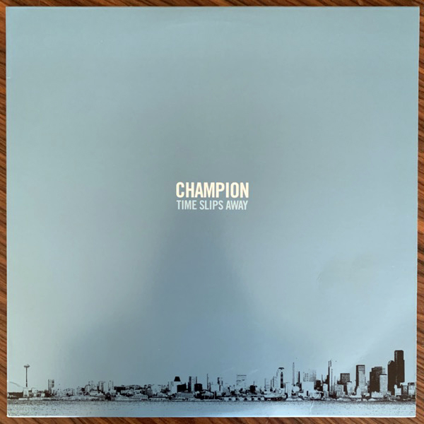 CHAMPION Time Slips Away (Blue sky vinyl) (Bridge Nine - USA original) (EX/NM) LP