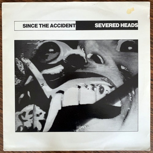 SEVERED HEADS Since The Accident (Ink - UK original) (VG+/EX) LP