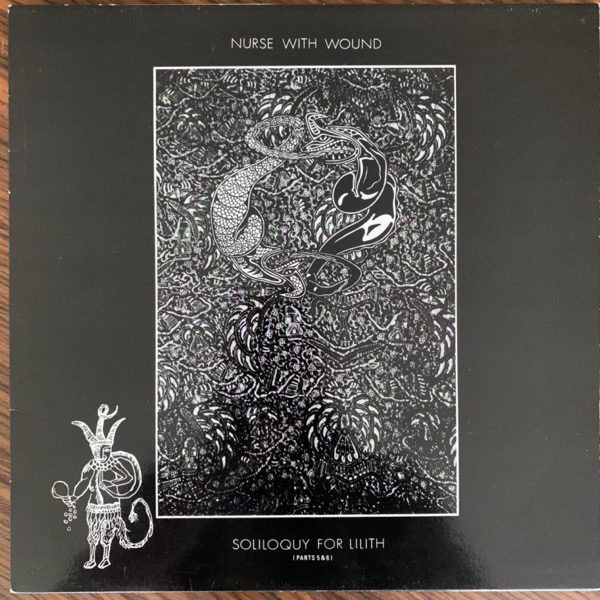 NURSE WITH WOUND Soliloquy For Lilith (Parts 5 & 6) (Idle Hole - UK original) (VG+/EX) LP