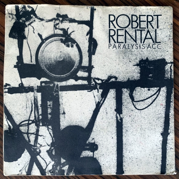 ROBERT RENTAL Paralysis • ACC (Regular - UK 2nd press) (VG) 7""