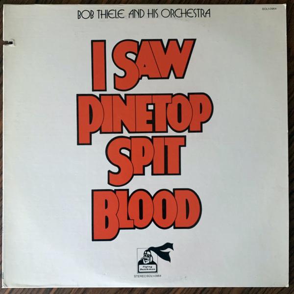BOB THIELE & HIS ORCHESTRA I Saw Pinetop Spit Blood (Flying Dutchman - USA original) (VG+/EX) LP