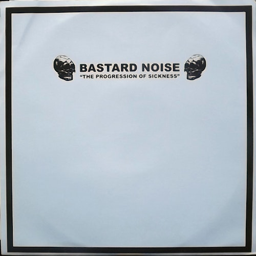 BASTARD NOISE The Progression Of Sickness (Brown vinyl. Japan tour edition.) (Deep Six - USA original) (EX/NM) 10""