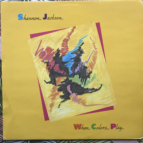 SHANNON JACKSON AND THE DECODING SOCIETY When Colors Play (Caravan Of Dreams - USA original) (VG+/NM) LP