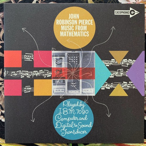 JOHN ROBINSON PIERCE Music From Mathematics (Cacophonic - UK original) (EX) 7""