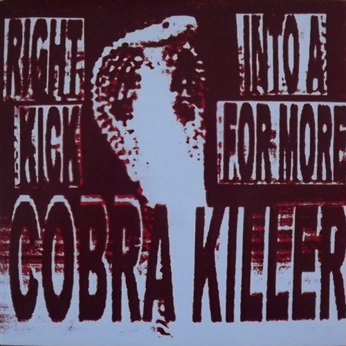COBRA KILLER Right Into A Kick For More (Digtal Hardcore - UK original) (EX) 7""