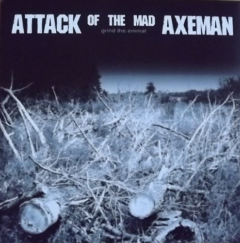 ATTACK OF THE MAD AXEMAN Grind The Enimal (Regurgitated Semen - Germany original) (VG+/NM) LP