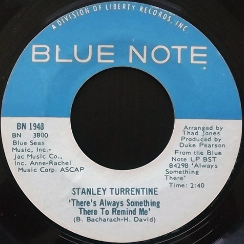 """STANLEY TURRENTINE There's Always Something There To Remind Me (Blue Note - USA original) (VG) 7"""""""