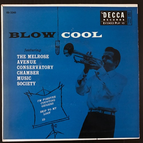 MELROSE AVENUE CONSERVATORY CHAMBER MUSIC SOCIETY, the Blow Cool (Decca - UK original) (VG+) 7""
