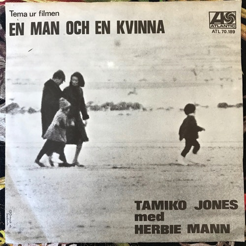 SOUNDTRACK Tamiko Jones Med Herbie Mann - Tema Ur Filmen En Man och En Kvinna (Atlantic - Sweden original) (VG/VG+) 7""