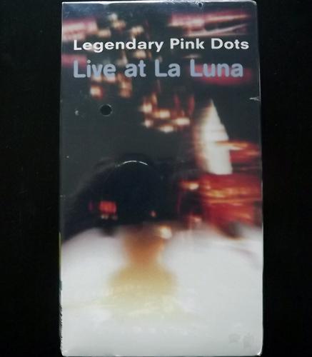 LEGENDARY PINK DOTS, the Live At La Luna (Soleilmoon - USA original) (SS) VHS
