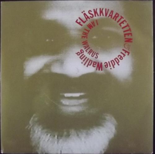"""FLÄSKKVARTETTEN & FREDDIE WADLING I Am The Walrus (Mistlur - Sweden original) (VG+/EX) 7"""""""