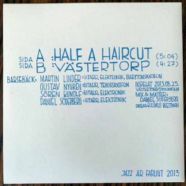 """BARSEBÄCK Half A Haircut / Västertorp (Jazz Är Farligt - Sweden original) (EX) 7"""""""