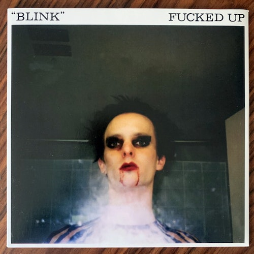 FUCKED UP Blink (Fucked Up - USA original) (NM/EX) 7""