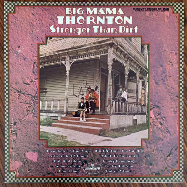 BIG MAMA THORNTON Stronger Than Dirt (Mercury - USA original) (VG+/NM) LP